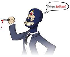 Problem, Gentlemen? by L0rentz