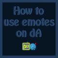 How do I use emotes on dA? by Synfull