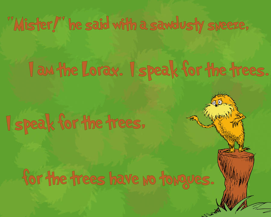 quotes the lorax i speak for trees quotesgram