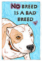 No Breed Is A Bad Breed by Foux