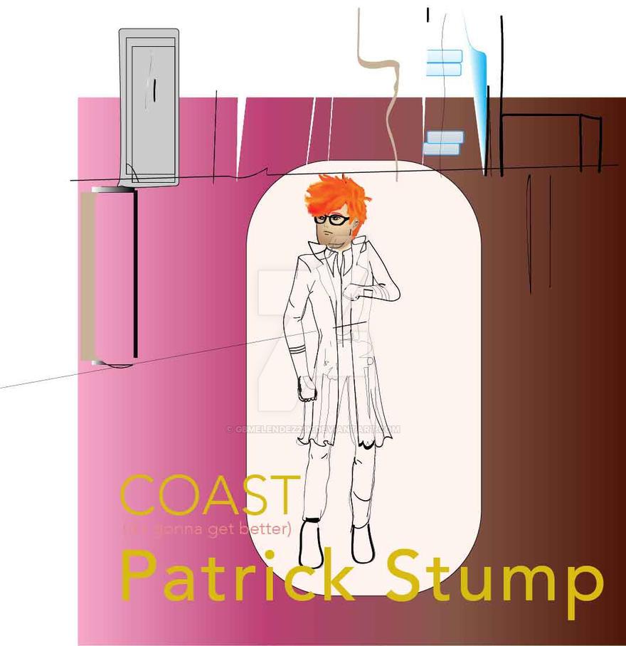 Patrick Stump: Coast (It's going get better) by GBMelendez23k