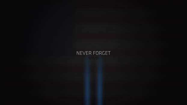 Never Forget by iSchmal