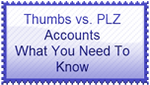 Thumbs vs. PLZ Accounts - What You Need To Know by CoolKaius