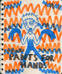 PANTS FOR HANDS