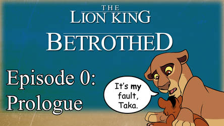 Betrothed: The Series on YouTube! (Ep. 0)