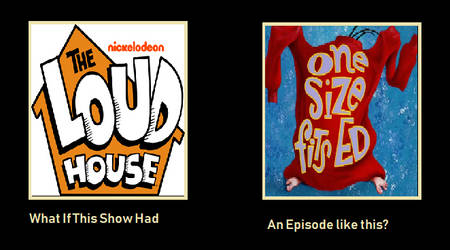 What If The Loud House Had A One Size Fits Ed Ep