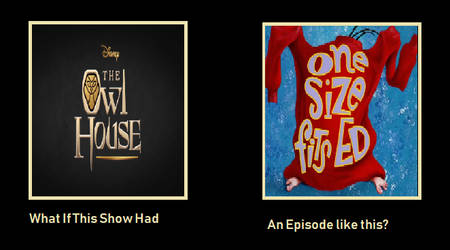 What If The Owl House Had A One Size Fits Ed Ep