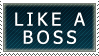 Like a Boss - Stamp v1 by NuclearFizix