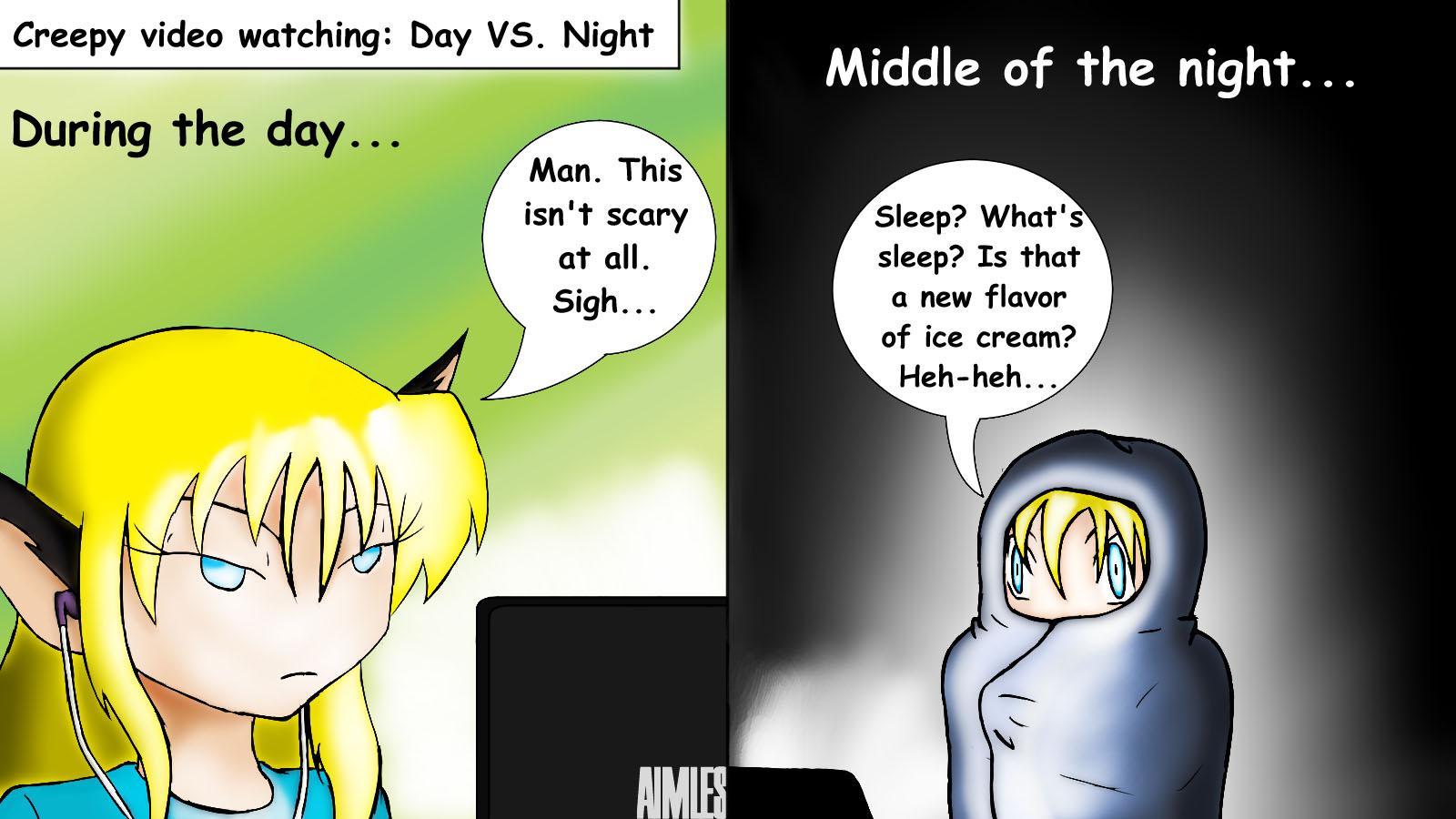 Day VS Night: Creepy video watching