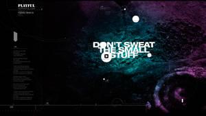 Dont sweat the small stuff by popzz