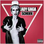 Lady GaGa - ScheiBe Cover 2