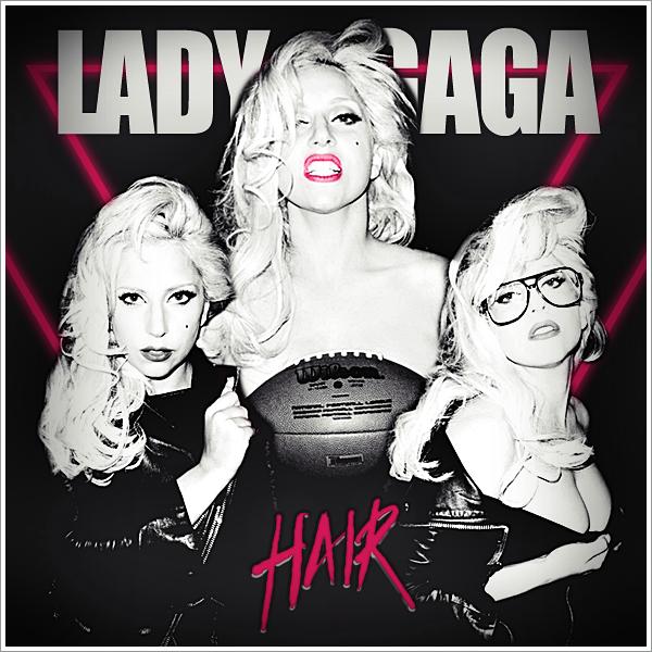 Lady GaGa - Hair CD Cover by GaGanthony