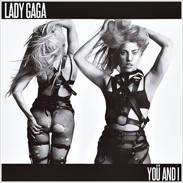 Lady GaGa - You And I by GaGanthony
