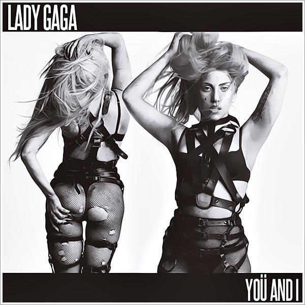 Lady GaGa - You And I by GaGanthony