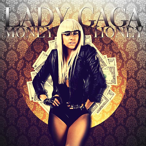 Lady GaGa - Money Honey CD Cover by GaGanthony
