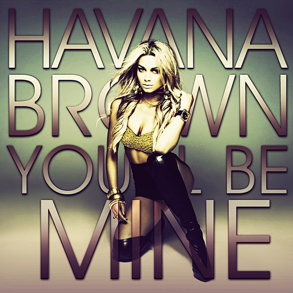 http://fc08.deviantart.net/fs71/f/2012/190/f/7/havana_brown___you__ll_be_mine_cd_cover_by_gaganthony-d56m72l.png