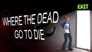 CC Title Card - Where the Dead Go to Die