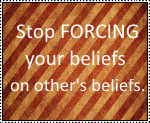 Stamp: Do NOT force your beliefs onto my beliefs. by PrincessSkyler