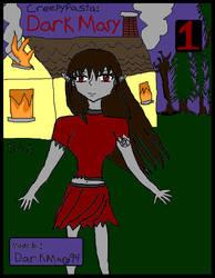 Creepypasta: Dark Mary (1) by DarkMary94