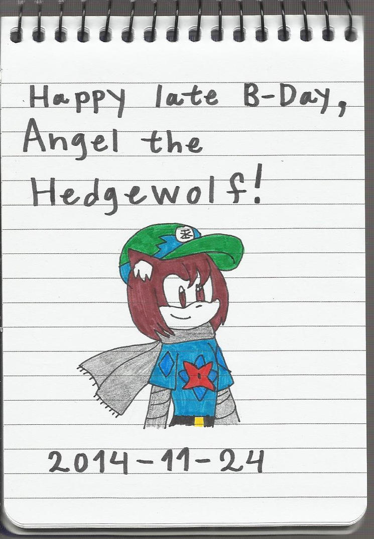 Happy Late Birthday, Angel the Hedgewolf! by KatarinaTheCat