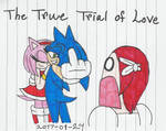 The True Trial of Love
