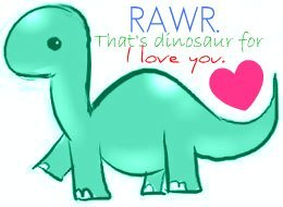 RAWR Thats dinosaur for ily by NerdsAttack