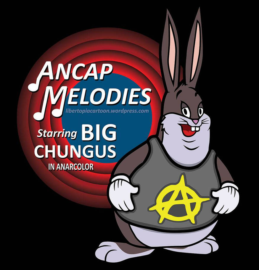 Rare Anarcho Big Chungus from the 30s by LewisLiberman