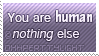 Stamp: You are human by ohhperttylight