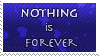 Stamp: nothing is forever by ohhperttylight
