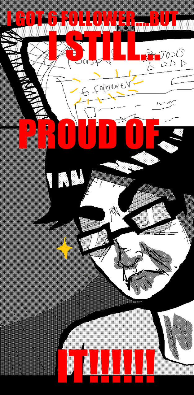 Still Proud Of It by RageShadows3346