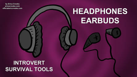 Headphones survival tools for introverts by officialericcrooks