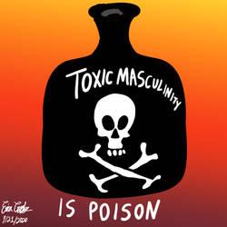 Toxic Masculinity is Poison - Erica Crooks Comics