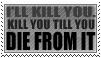 I'll Kill You. by Valotoxin