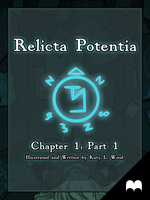 Relicta Potentia: Ch.1 Part 1 by Katara-Alchemist