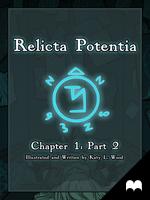 Relicta Potentia: Ch.1 Part 2 by Katara-Alchemist