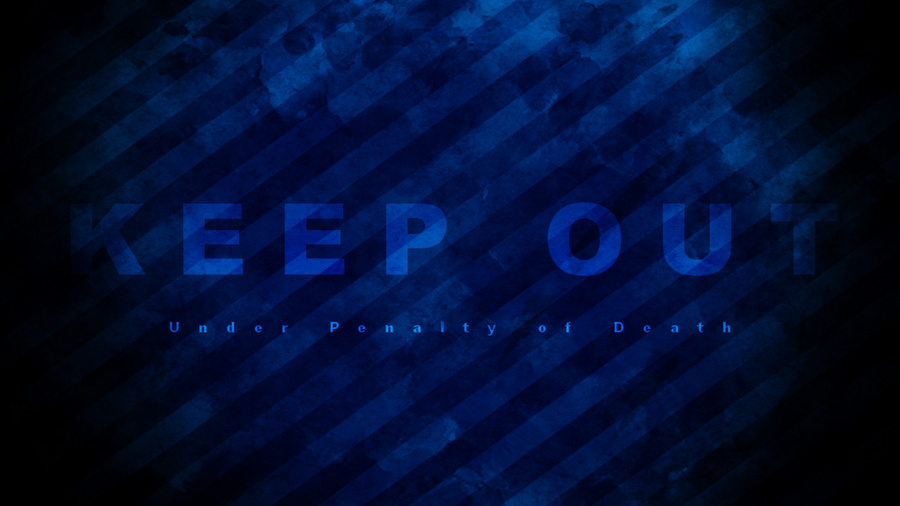 keep out wallpaper by tater tal on deviantart