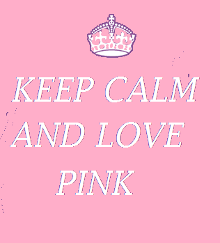 Keep Calm And Love Pink by jeffthekiller12 on deviantART