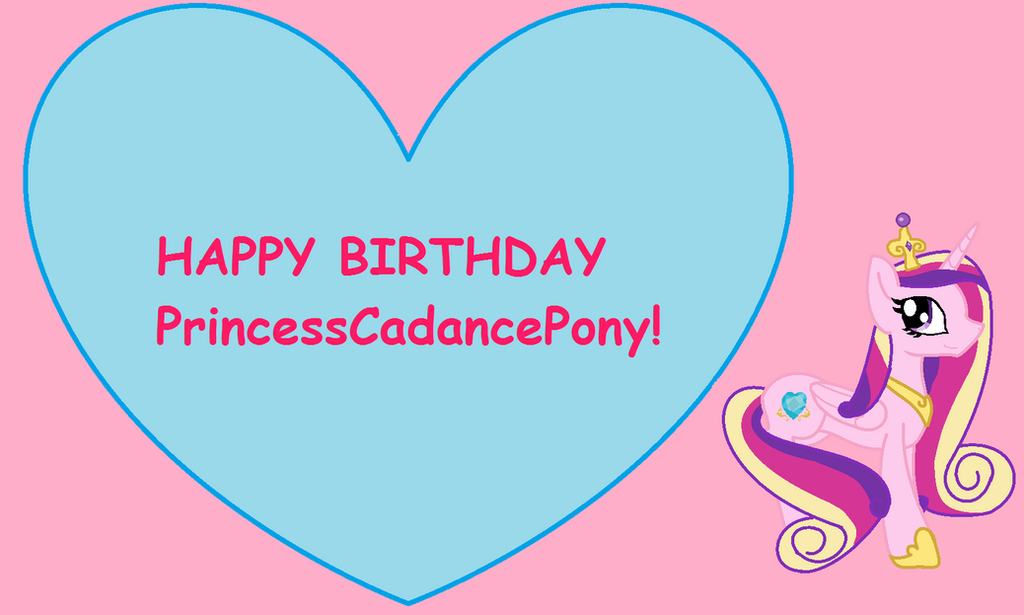 HAPPY BIRTHDAY PrincessCadancePony by 1132002GABY