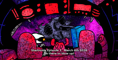 Startroide Episode 1 COMING SOON! by surrealdeamer
