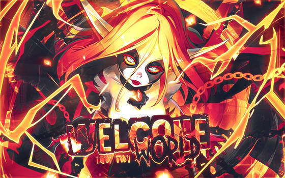 Welcome to my world  [ Sacrier Goddes ]