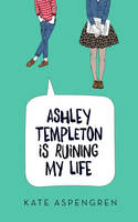 Book Cover for Ashley Templeton Is Ruining My Life by ebooklaunch