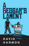 Book Cover Design for A Beggars Lament