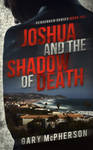 Book Cover Design for Joshua + the Shadow of Death