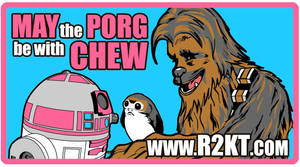 May the Porg be with Chew charity patch for R2-KT