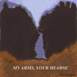 My Arms, Your Hearse (no logo) by MarcinBBlack