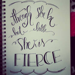 Though She Be But Little... Hand Lettering