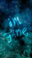 i m fine iphone wallpaper by sailortrekkie92 dde25b7