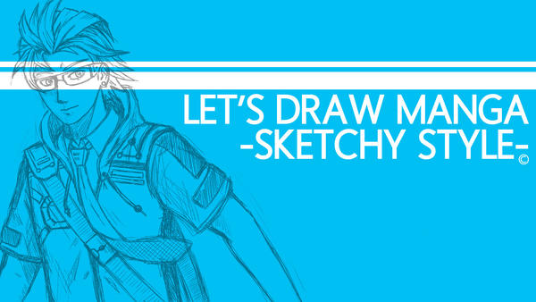 Let's Draw Manga - Sketchy Style by twovader