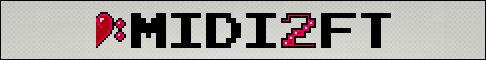 MIDI2FT banner