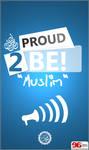 PROUD 2BE MUSLIM